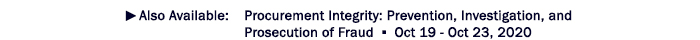 Also avalable: Procurement Integrity: Prevention, Investigation, and Prosecution of Fraud Seminar